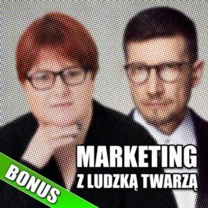 Andrzej Wierzchoń Agnieszka Gniotek podcast marketing z ludzką twarzą